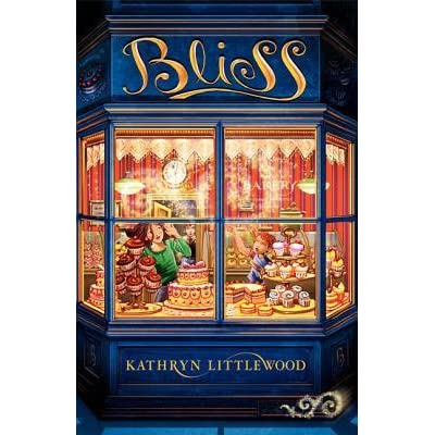 Bliss The Bliss Bakery 1 By Kathryn Littlewood