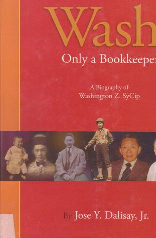 Wash: Only A Bookkeeper, A Biography of Washington Z. SyCip