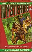 Mystery Of The Wandering Caveman (The Three Investigators)