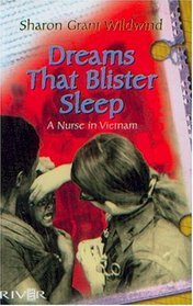 Dreams That Blister Sleep : A Nurse in Vietnam