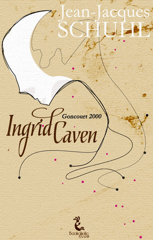 A Novel Ingrid Caven