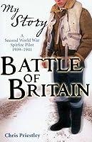 Battle of Britain: A Second World War Spitfire Pilot, 1939-1941