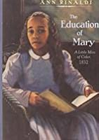 The Education of Mary : a Little Miss of Color, 1832