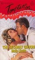 Getaway Groom (Harlequin Temptation, No 672)