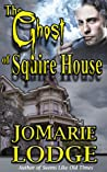 The Ghost of Squire House