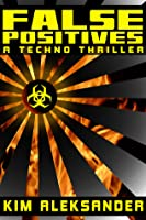 False Positives: A Techno Thriller (Kobo)