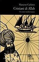 Cristiani di Allah. Un noir mediterraneo