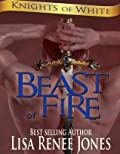 Beast of Fire: A Standalone Knights of White Novel