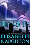 Wait for Me (Against All Odds, #1)