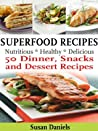 Superfood Recipes Healthy Eats