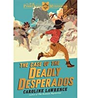 The Case of the Deadly Desperados (The P.K Pinkerton Mysteries, #1)