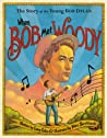 When Bob Met Woody: The Story of the Young Bob Dylan