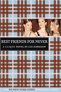 Best Friends for Never (The Clique, #2)