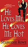 He Loves Me, He Loves Me Hot (Immortally Sexy, #3)