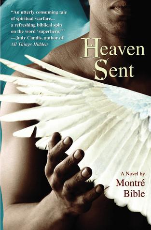Heaven Sent by Montré Bible