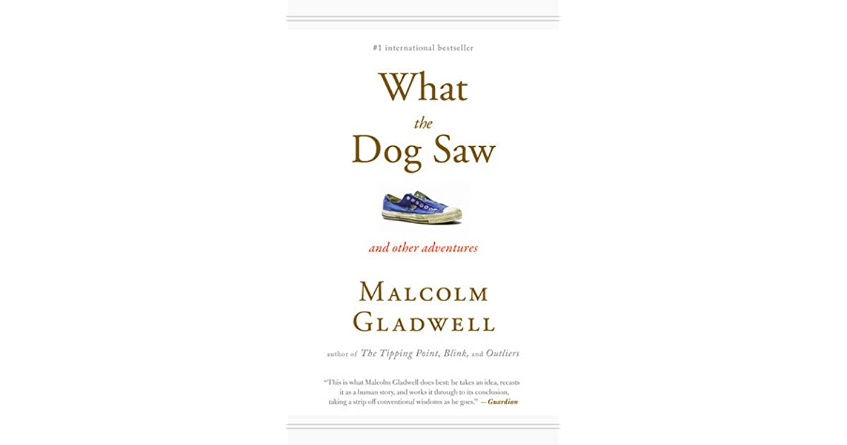 What the dog saw and other adventures by malcolm gladwell fandeluxe Image collections