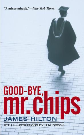 Good-Bye, Mr  Chips by James Hilton