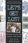 Let's Get Lost: Adventures in the Great Wide Open