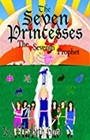 The Seventh Prophet (The Seven Princesses, #3)