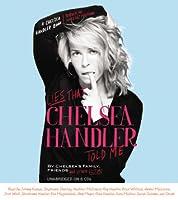 Lies That Chelsea Handler Told Me