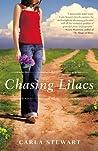 Chasing Lilacs by Carla Stewart