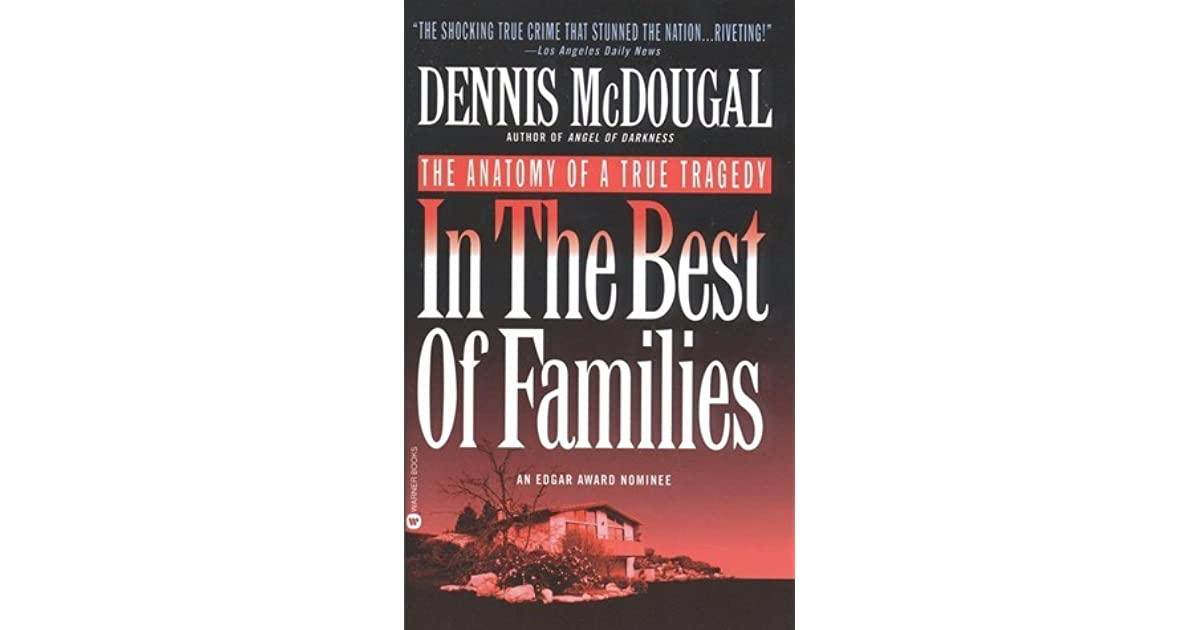In the Best of Families: The Anatomy of a True Tragedy by Dennis