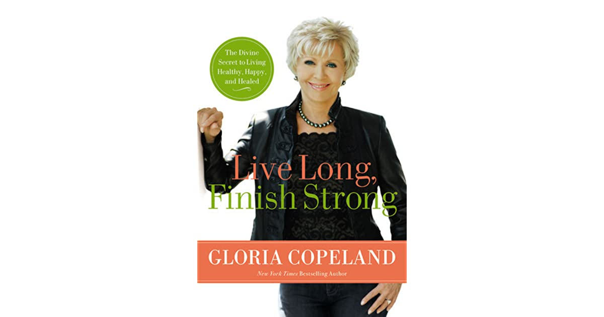 Live Long, Finish Strong: The Divine Secret to Living