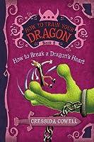How to Break a Dragon's Heart (Hiccup Horrendous Haddock III #8)