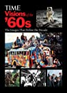 Visions of the '60s: The Images that Define the Decade pdf book review