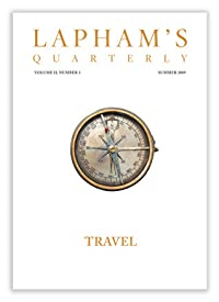 Lapham's Quarterly: Travel
