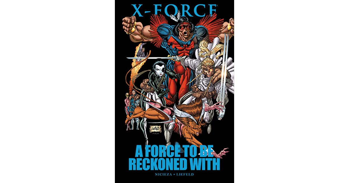 X-Force: A Force To Be Reckoned With By Fabian Nicieza