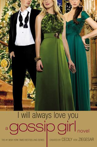 I Will Always Love You by Cecily von Ziegesar