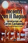 Incontri con il nagual: Conversazioni con Carlos Castaneda
