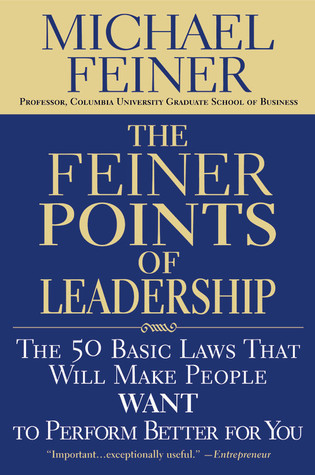 The-Feiner-Points-of-Leadership-The-50-Basic-Laws-That-Will-Make-People-Want-to-Perform-Better-for-You