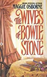 The Wives of Bowie Stone by Maggie Osborne