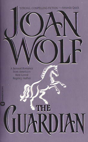 The Guardian by Joan Wolf