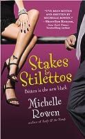 Stakes & Stilettos (Immortality Bites, #4)