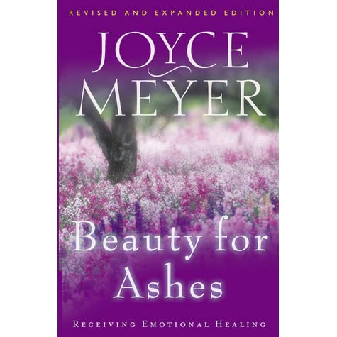 Beauty for Ashes Receiving Emotional Healing