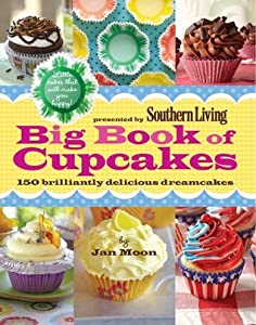 Big Book of Cupcakes: Little cakes that will make you happy