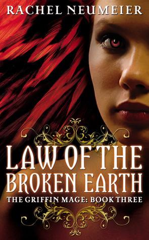 Law of the Broken Earth by Rachel Neumeier