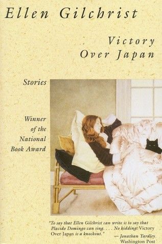 Victory Over Japan by Ellen Gilchrist