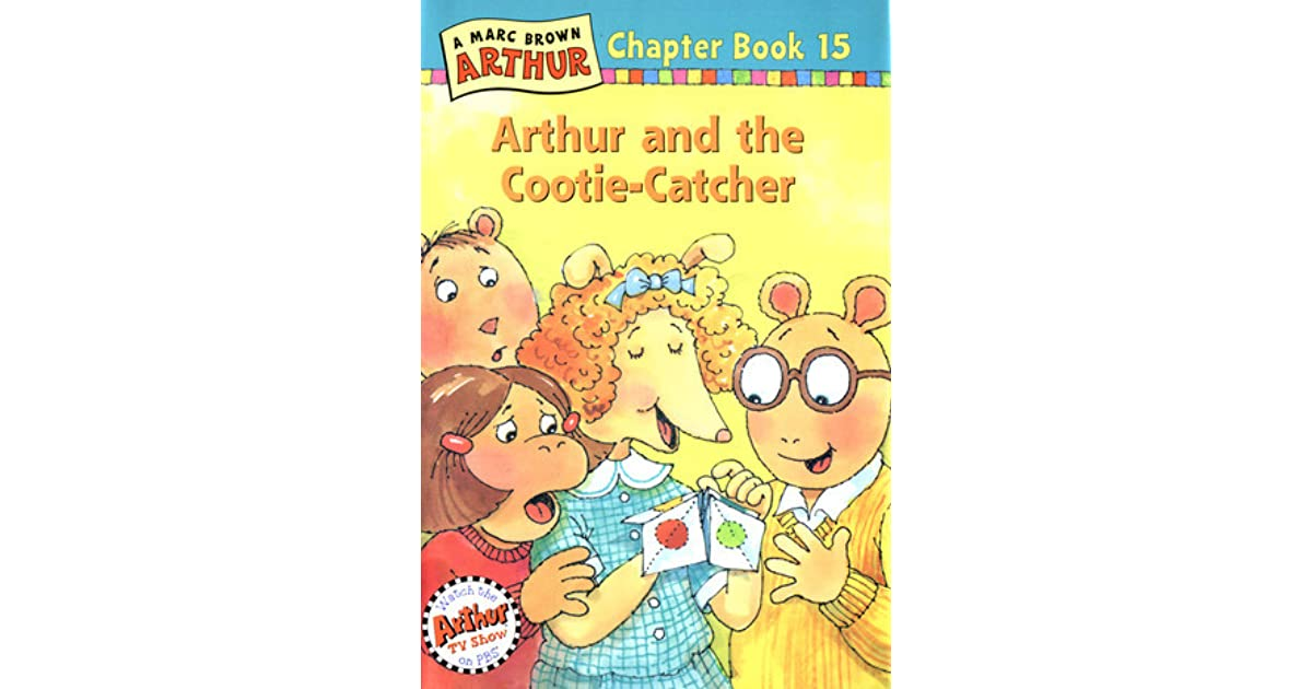 Arthur And The Cootie Catcher By Marc Brown