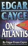 Edgar Cayce on Atlantis by Edgar Cayce