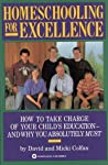 Homeschooling for Excellence by David Colfax