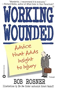 Working Wounded: Advice that Adds Insight to Injury