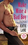 Make Mine a Bad Boy (Deep in the Heart of Texas, #2)