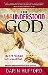 The Misunderstood God by Darin Hufford