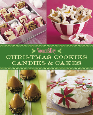 Christmas Cookies Candies And Cakes By Woman S Day Magazine