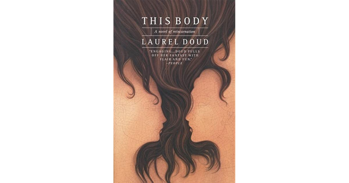 This Body: A Novel of Reincarnation by Laurel Doud