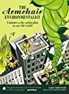 The Armchair Environmentalist: 3 Minute-a-Day Action Plan to Save the World